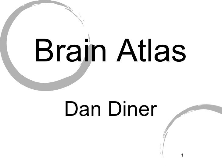 Brain Atlas <ul><li>Dan Diner </li></ul>