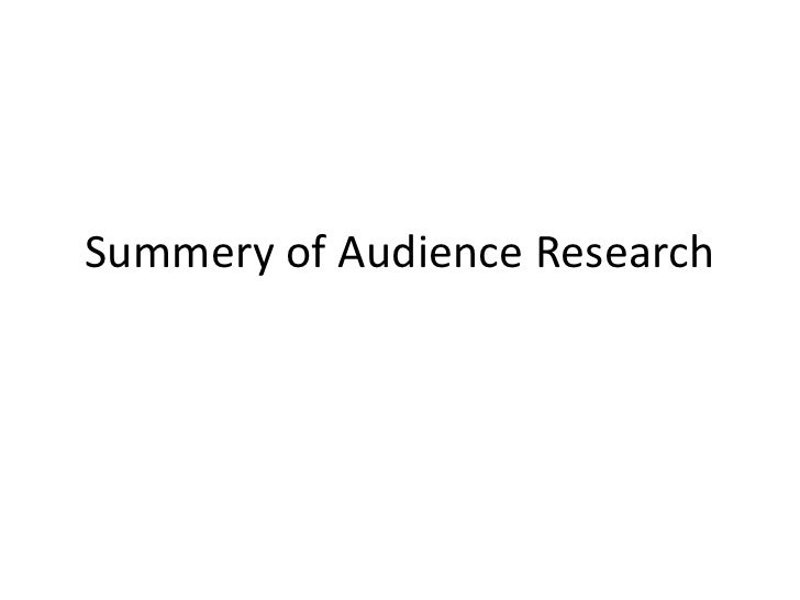 Summery of Audience Research