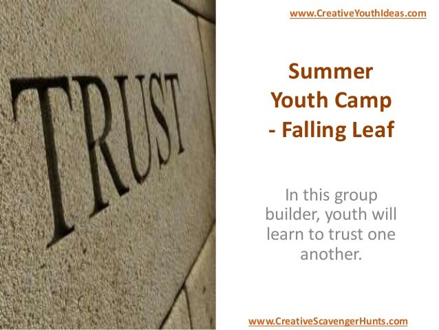 Summer Youth Camp - Falling Leaf In this group builder, youth will learn to trust one another. www.CreativeYouthIdeas.com ...