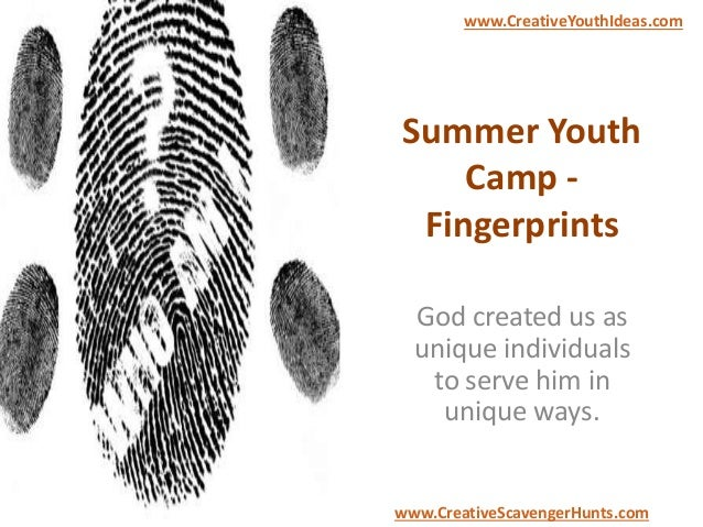Summer Youth Camp - Fingerprints God created us as unique individuals to serve him in unique ways. www.CreativeYouthIdeas....
