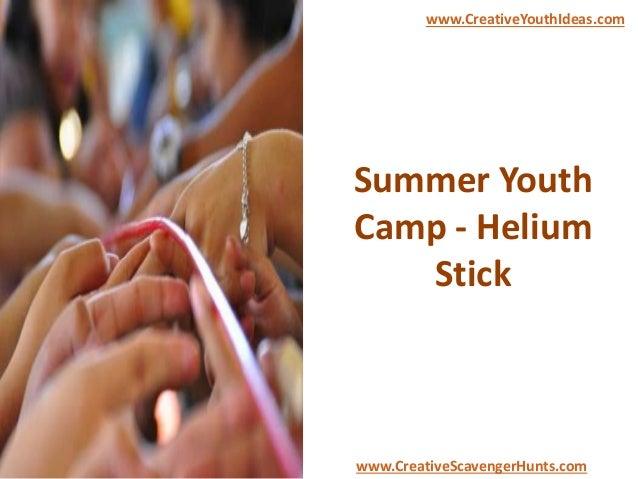 Summer Youth Camp - Helium Stick www.CreativeYouthIdeas.com www.CreativeScavengerHunts.com