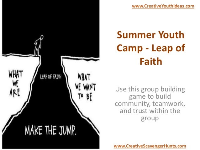 Summer Youth Camp - Leap of Faith Use this group building game to build community, teamwork, and trust within the group ww...