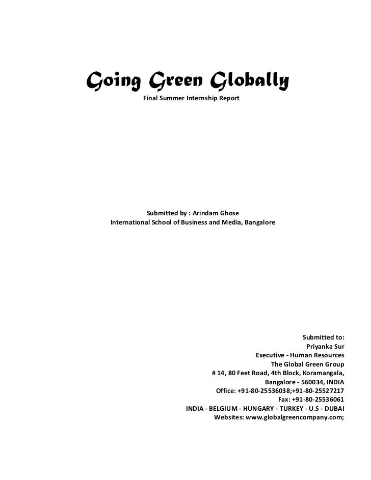 Going Green Globally            Final Summer Internship Report              Submitted by : Arindam Ghose  International Sc...