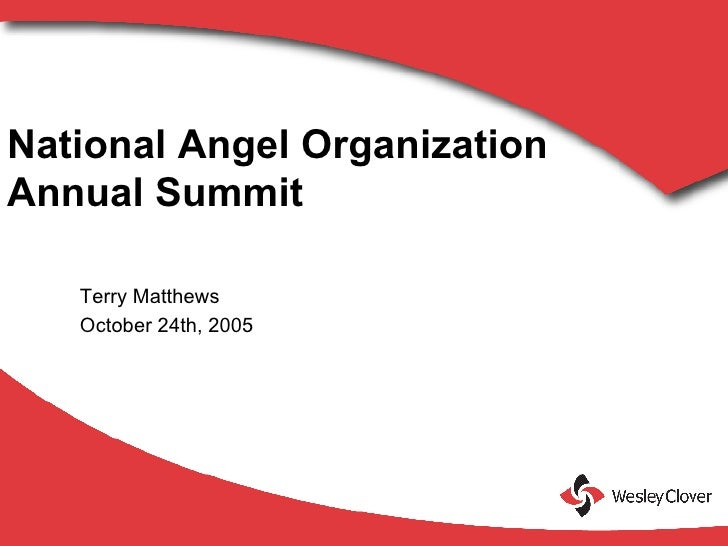 National Angel Organization  Annual Summit  Terry Matthews October 24th, 2005