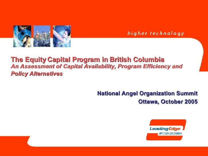The Equity Capital Program in British Columbia An Assessment of Capital Availability, Program Efficiency and Policy Altern...