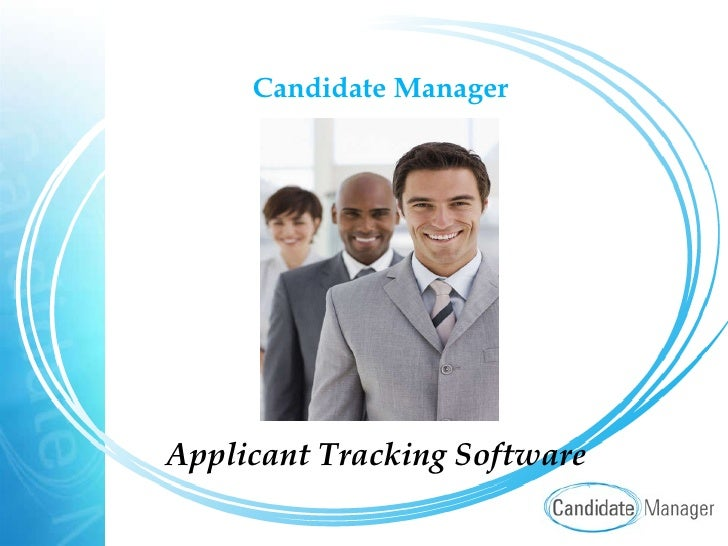 <ul><li>Candidate Manager </li></ul><ul><li>Applicant Tracking Software </li></ul>
