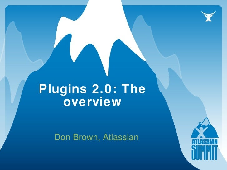 Don Brown, Atlassian Plugins 2.0: The overview