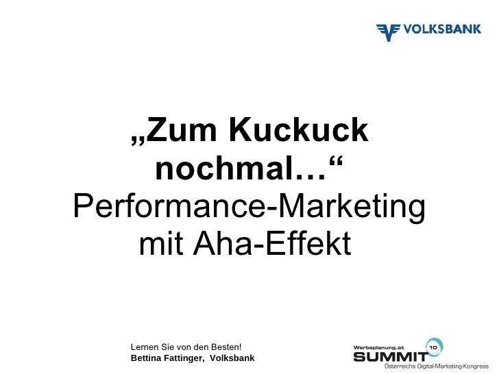 """"""" Zum Kuckuck nochmal…"""" Performance-Marketing mit Aha-Effekt"""