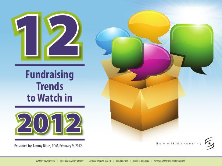12     Fundraising         Trends       to Watch in 2012Presented by: Tammy Nigus, PDM, February 9, 2012               SUM...