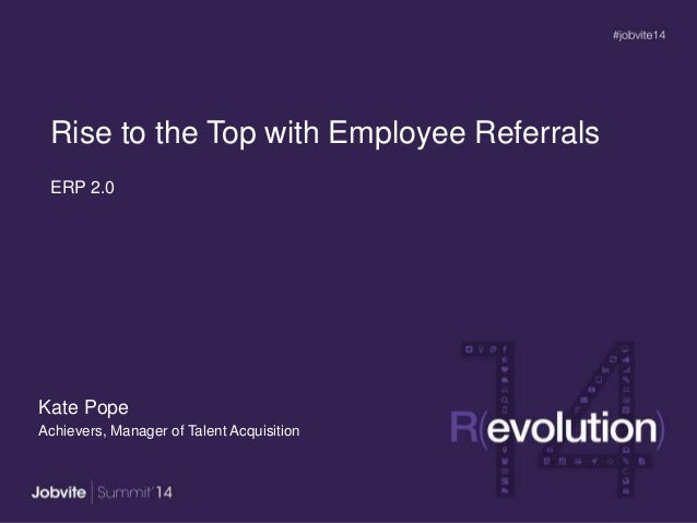 ERP 2.0 Kate Pope Achievers, Manager of Talent Acquisition Rise to the Top with Employee Referrals