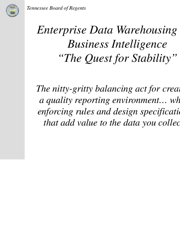 """Tennessee Board of Regents    Enterprise Data Warehousing and          Business Intelligence        """"The Quest for Stabili..."""