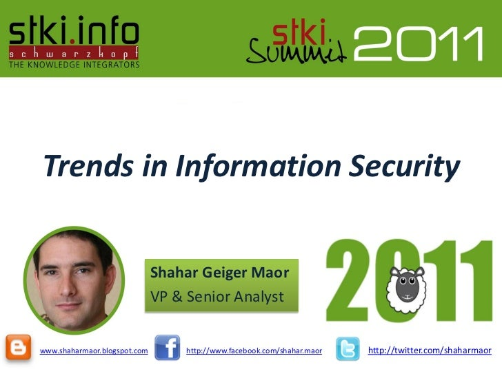 Trends in Information Security                              Shahar Geiger Maor                              VP & Senior An...