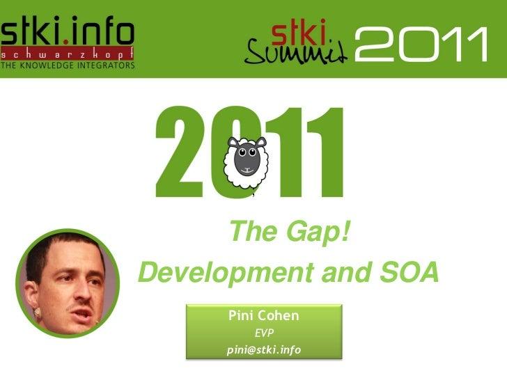 ;       The Gap! Development and SOA                                 Pini Cohen                                     EVP   ...