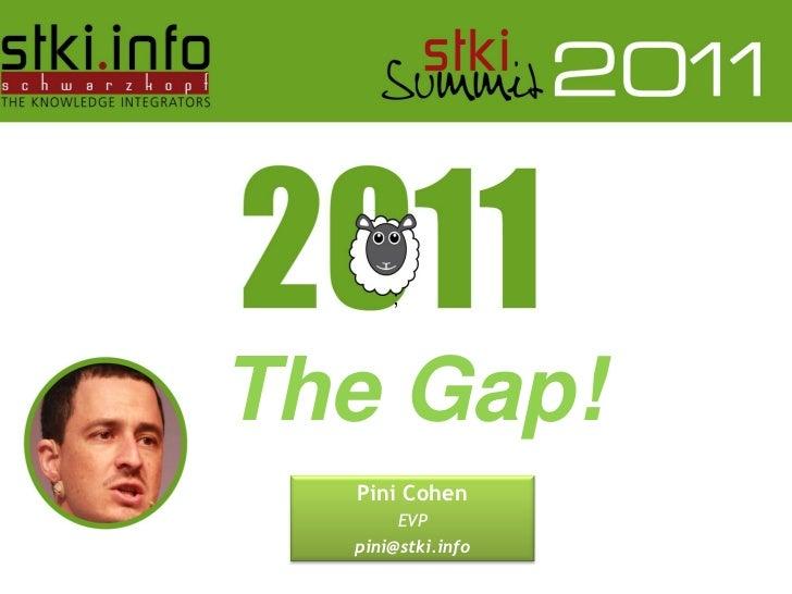 ;   The Gap!                                 Pini Cohen                                     EVP                           ...