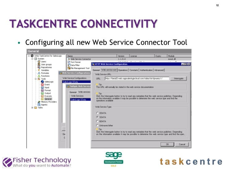 12TASKCENTRE CONNECTIVITY • Configuring all new Web Service Connector Tool