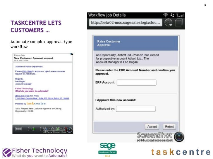 6TASKCENTRE LETSCUSTOMERS …Automate complex approval typeworkflow