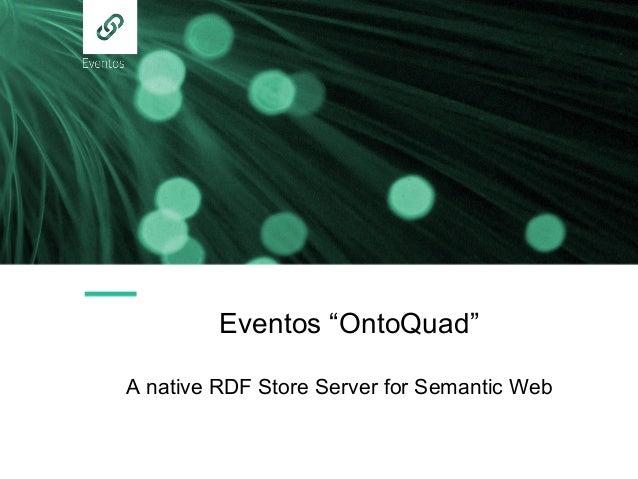 """Eventos """"OntoQuad"""" A native RDF Store Server for Semantic Web"""
