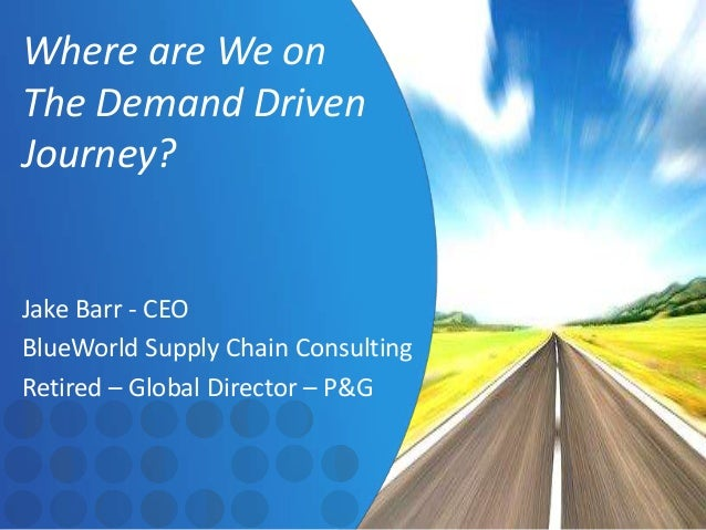 Where Are We on the Demand-Driven Journey? A Look Back and a Look Forward.