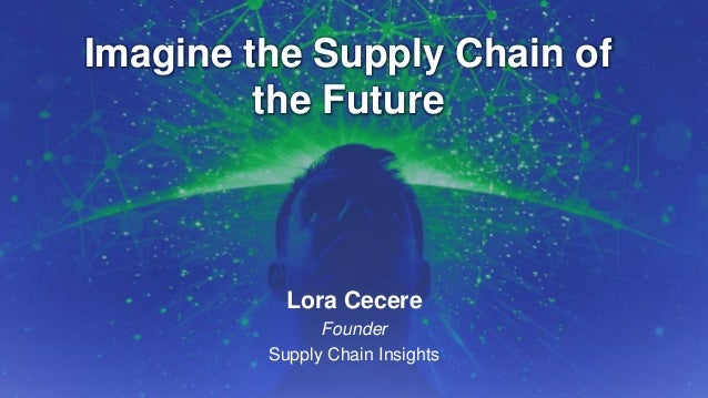 Imagine the Supply Chain of the Future
