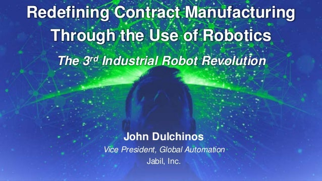 Redefining Contract Manufacturing Through the Use of Robotics
