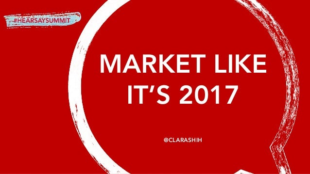 MARKET LIKE IT'S 2017 @CLARASHIH