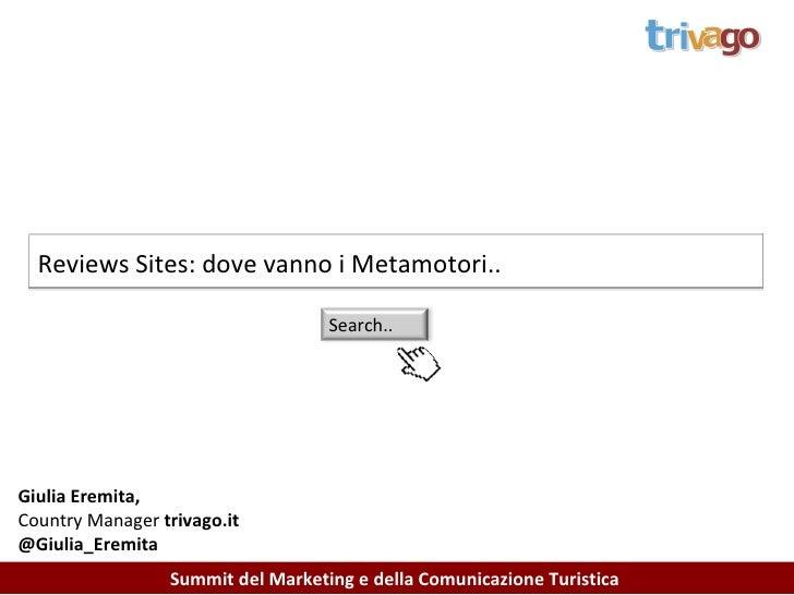Reviews Sites: dove vanno i Metamotori.. Summit del Marketing e della Comunicazione Turistica  Giulia Eremita,  Country Ma...