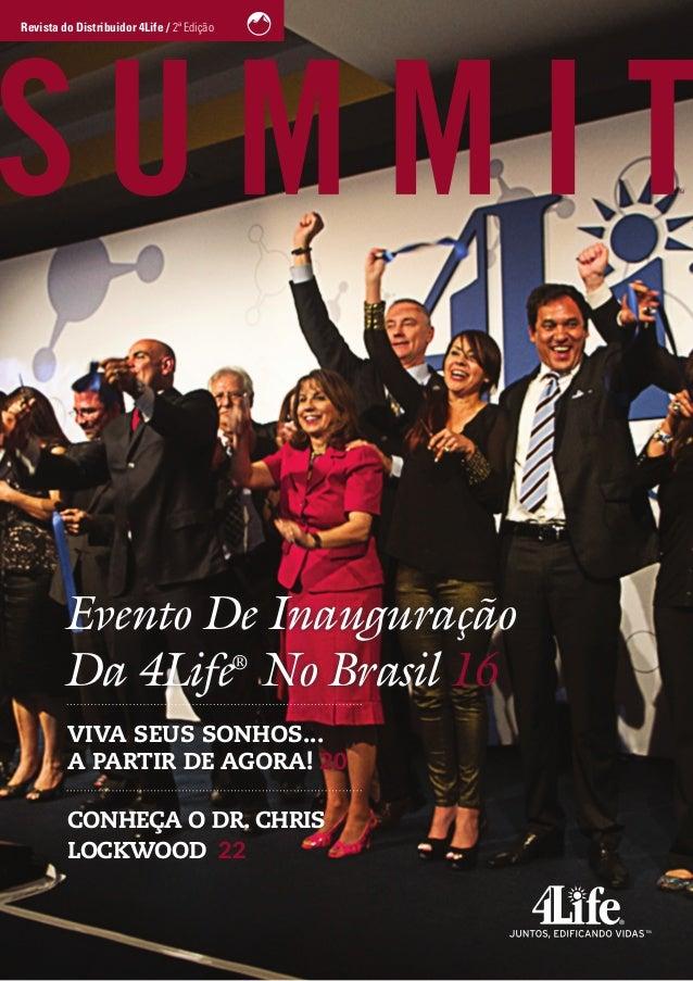 Evento De Inauguração Da 4Life® No Brasil 16 VIVA SEUS SONHOS... A PARTIR DE AGORA! 20 CONHEÇA O DR. CHRIS LOCKWOOD 22 Rev...