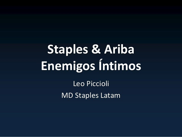 Staples & Ariba Enemigos Íntimos Leo Piccioli MD Staples Latam