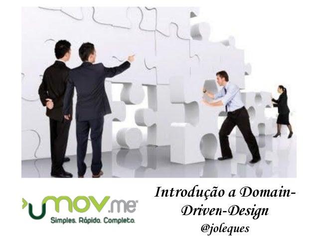 Introdução a Domain- Driven-Design @joleques