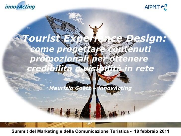 Summit del Marketing e della Comunicazione Turistica -  18 febbraio 2011 Tourist Experience Design:  come progettare conte...