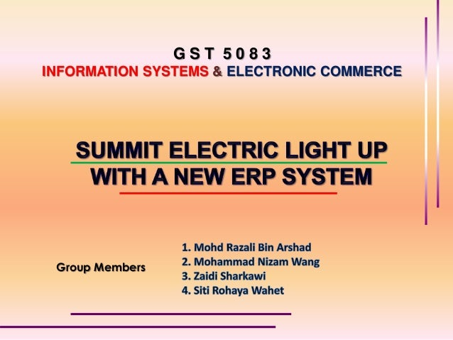 G S T 5 0 8 3 INFORMATION SYSTEMS & ELECTRONIC COMMERCE Group Members