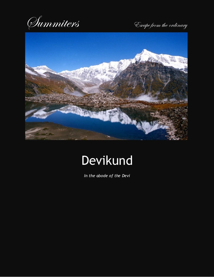 Summiters                              Escape from the ordinary            Devikund            In the abode of the Devi