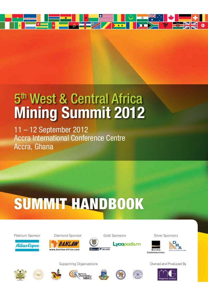 5th West & Central AfricaMining Summit 201211 – 12 September 2012Accra International Conference CentreAccra, GhanaSUMMIT H...