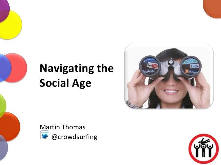 Navigating the Social Age Martin Thomas @crowdsurfing
