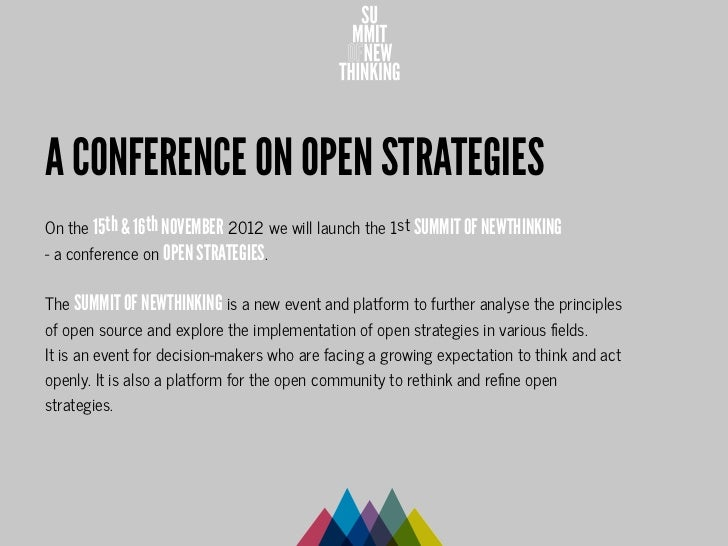A CONFERENCE ON OPEN STRATEGIESOn the 15th & 16th NOVEMBER 2012 we will launch the 1st SUMMIT OF NEWTHINKING- a conference...
