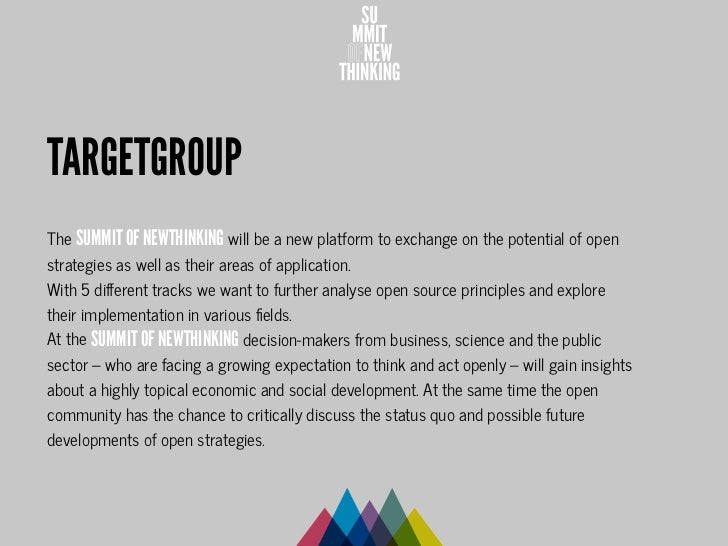 TARGETGROUPThe SUMMIT OF NEWTHINKING will be a new platform to exchange on the potential of openstrategies as well as thei...