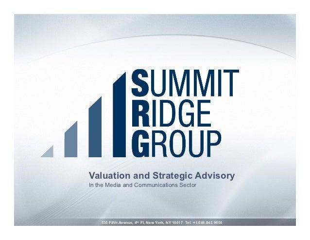 Valuation and Strategic AdvisoryIn the Media and Communications Sector    535 Fifth Avenue, 4th Fl, New York, NY 10017 Tel...