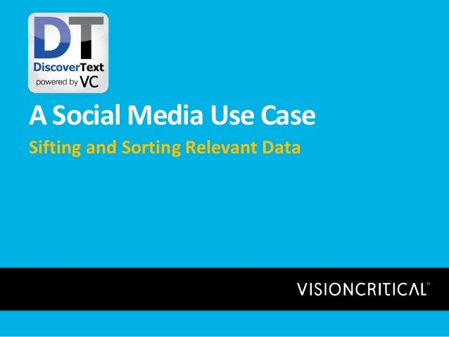 A Social Media Use Case Sifting and Sorting Relevant Data