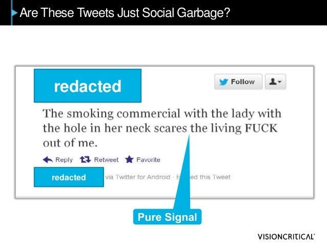 Are These Tweets Just Social Garbage? redacted redacted
