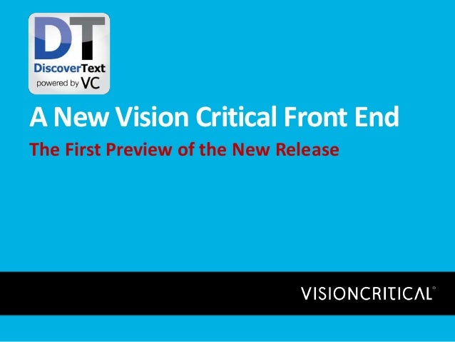A New Vision Critical Front End The First Preview of the New Release