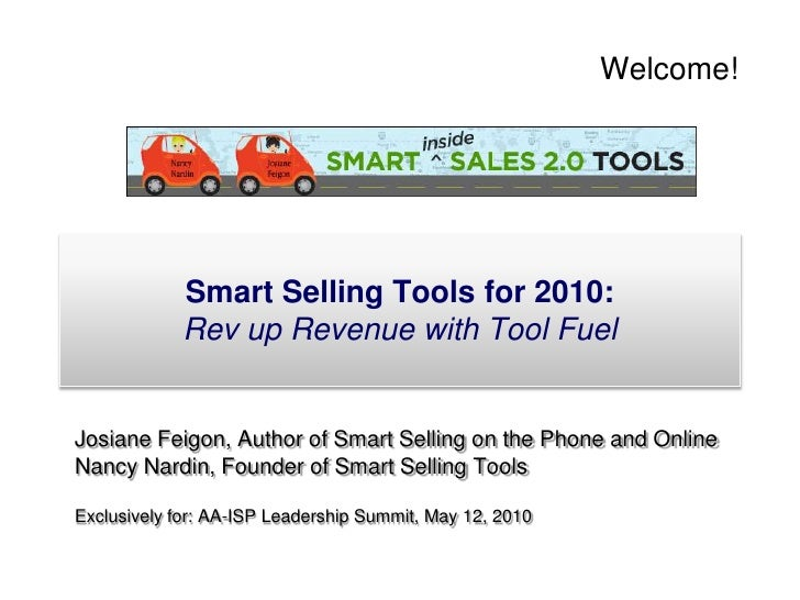 Welcome!<br />Smart Selling Tools for 2010: <br />Rev up Revenue with Tool Fuel<br />Josiane Feigon, Author of Smart Selli...