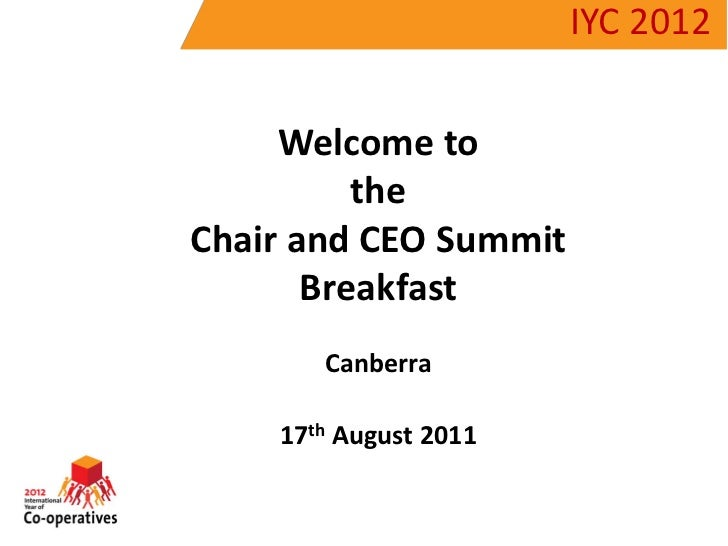 IYC 2012<br />Welcome to<br />the <br />Chair and CEO Summit<br />Breakfast<br />Canberra<br />17th August 2011<br />