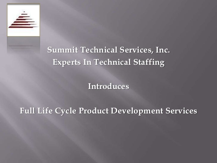 Summit Technical Services, Inc.<br />Experts In Technical Staffing<br />Introduces<br />Full Life Cycle Product Developmen...