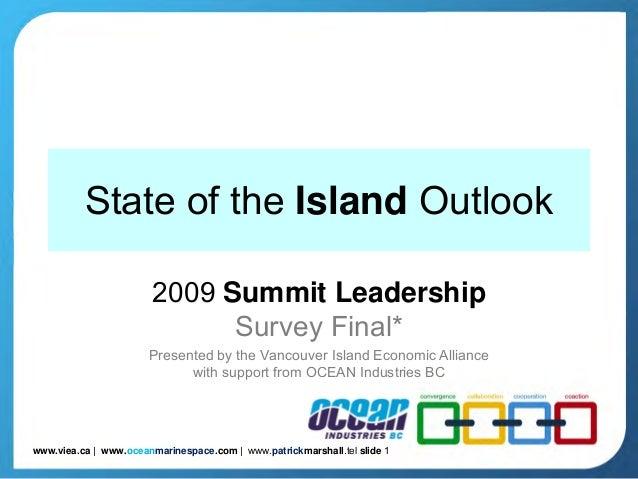 www.viea.ca | www.oceanmarinespace.com | www.patrickmarshall.tel slide 1 State of the Island Outlook 2009 Summit Leadershi...
