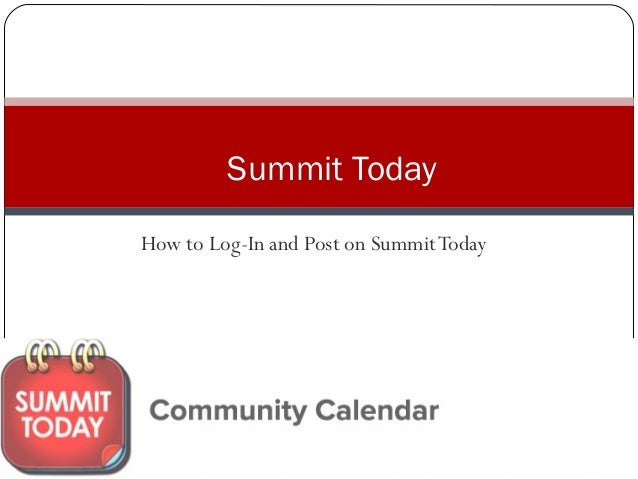 How to Log-In and Post on SummitToday Summit Today