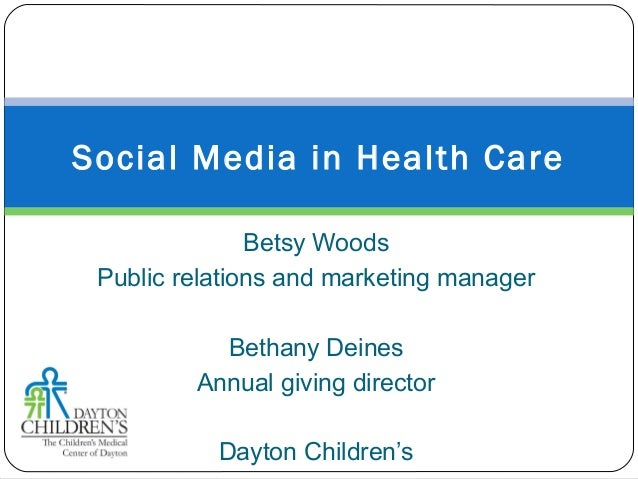 Betsy Woods Public relations and marketing manager Bethany Deines Annual giving director Dayton Children's Social Media in...