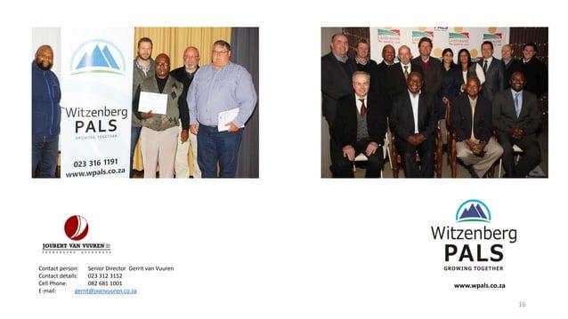 16 www.wpals.co.za Contact person: Senior Director Gerrit van Vuuren Contact details: 023 312 3152 Cell Phone: 082 681 100...