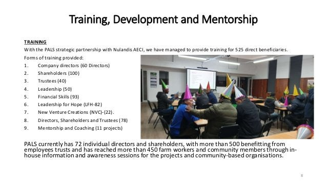 Training, Development and Mentorship TRAINING With the PALS strategic partnership with Nulandis AECI, we have managed to p...