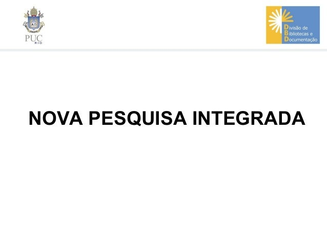 NOVA PESQUISA INTEGRADA