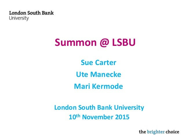 Summon @ LSBU Sue Carter Ute Manecke Mari Kermode London South Bank University 10th November 2015